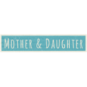 A Mother's Love - Word Snippet - Mother & Daughter