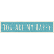 A Mother's Love- Word Art- You Are My Happy