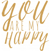 A Mother's Love- You Are My Happy Word Art