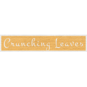 Enchanting Autumn Snippet Kit- Crunching Leaves Word Art