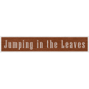 Enchanting Autumn Snippet Kit- Jumping in the Leaves Word Art