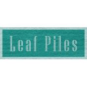 Enchanting Autumn Snippet Kit- Leaf Piles Word Art