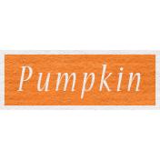 Enchanting Autumn- Pumpkin Word Art