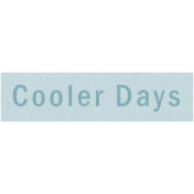 Cozy Day- Cooler Days