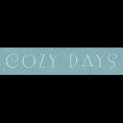 Cozy Day- Cozy Days