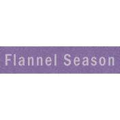 Cozy Days- Flannel Season