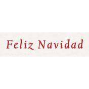 Memories & Traditions- Feliz Navidad Word Art