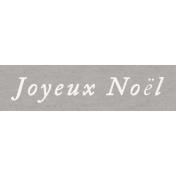 Memories & Traditions- Joyeux Noel Word Art