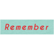 Memories & Traditions- Remember Word Art