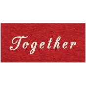 Memories & Traditions- Together Word Art