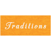 Memories & Traditions- Traditions Word Art