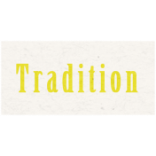 Memories & Traditions- Tradition Word Art