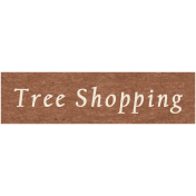 Memories & Traditions- Tree Shopping Word Art