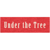 Memories & Traditions- Under The Tree Word Art