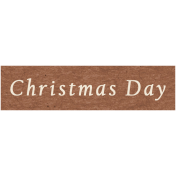Memories & Traditions- Christmas Day Word Art