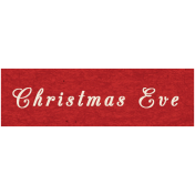 Memories & Traditions- Christmas Eve Word Art
