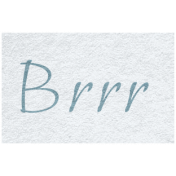 Winter Day- Brrr Word Art