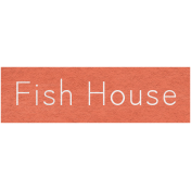 Winter Day- Fish House Word Art