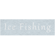 Winter Day- Ice Fishing Word Art