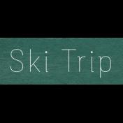 Winter Day- Ski Trip Word Art