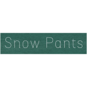 Winter Day- Snow Pants Word Art