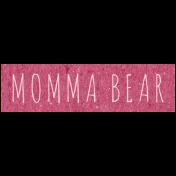 Family Day- Momma Bear Word Art