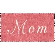Family Day- Mom Word Art