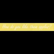 Apple Crisp- How Do You Like Them Apples Word Art