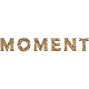 Enjoy The Moment- Moment Word Art