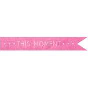 This Moment Tag