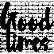 Good Times Word Art Shape Mask Template 01