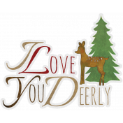 Woodland Winter- Love You Deerly Word Art
