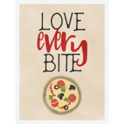 Love Every Bite Pizza 3x4 Card