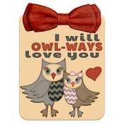 """Walk On The Wild Side- """" I Will Owl-Ways Love You"""" Tag"""
