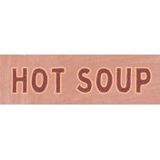 Winter Day Word Art- Hot Soup