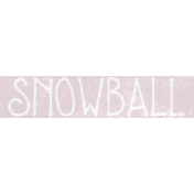 Winter Day Word Art- Snowball