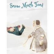 Winter Fun- Snow Baby Snow Much Fun Journal Card 3x4