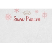 Winter Fun- Snow Baby Snow Princess Journal Card 4x6