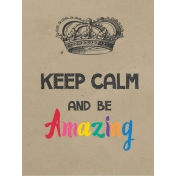 In The Pocket Journal Card [Filler Card] Keep Calm and Be Amazing- 3x4