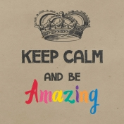 In The Pocket Journal Card [Filler Card] Keep Calm and Be Amazing- 4x4