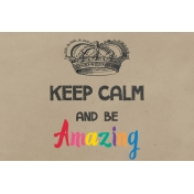 In The Pocket Journal Card [Filler Card] Keep Calm and Be Amazing- 4x6