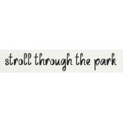 Nature Escape- A Stroll Through the Park Word Art Snippet