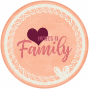 Family Day Round Love Makes a Family Tag