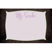 Garden Tales Journal Cards- My Garden 4x6