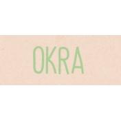 Garden Tales WordArt- Okra