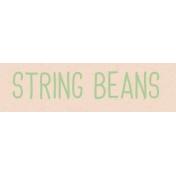Garden Tales WordArt- String Beans