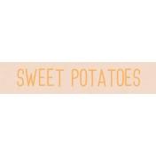 Garden Tales WordArt- Sweet Potatoes