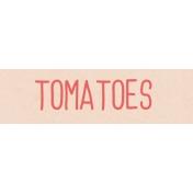 Garden Tales WordArt- Tomatoes
