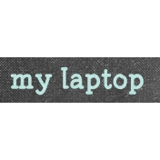 Digital Day My Laptop Word Art