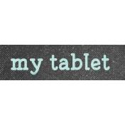 Digital Day My Tablet Word Art